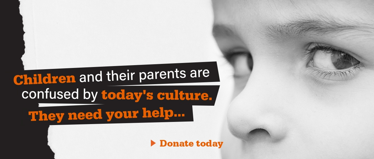 Children and their parents are confused by today's culture. They need your help...