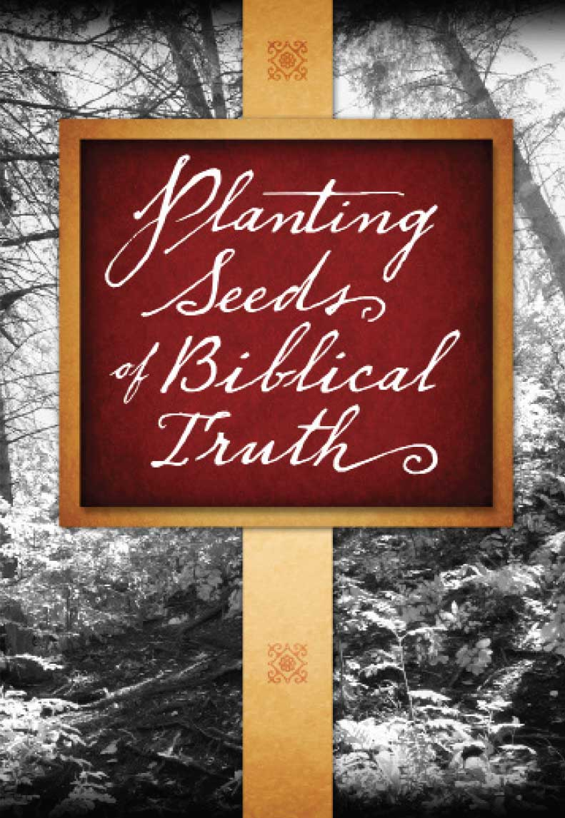 Planting Seeds of Biblical Truth cover image