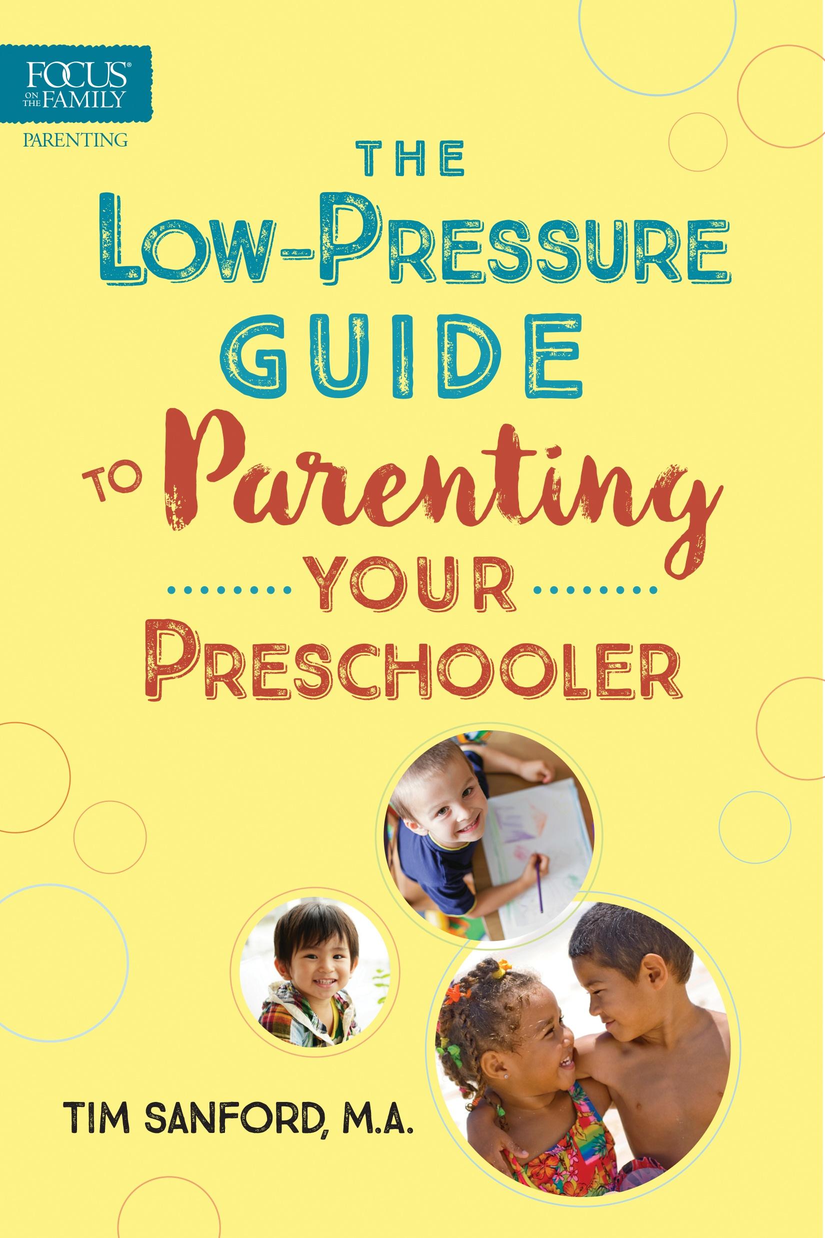 Week 2 -F01611B The Low-Pressure Guide to Parenting Your Preschooler.jpg