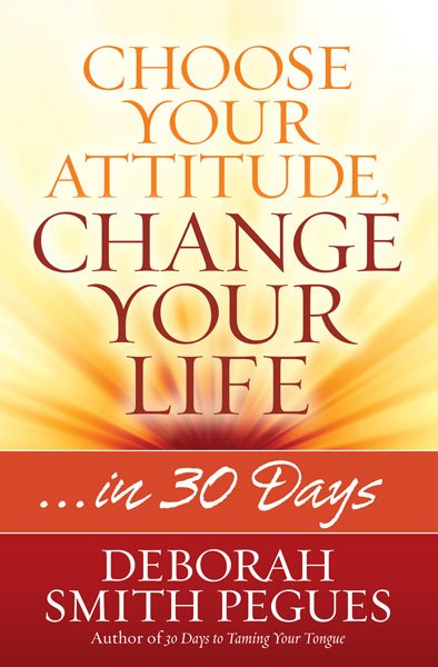 C03610B Choose Your Attitude, Change Your Life…in 30 Days
